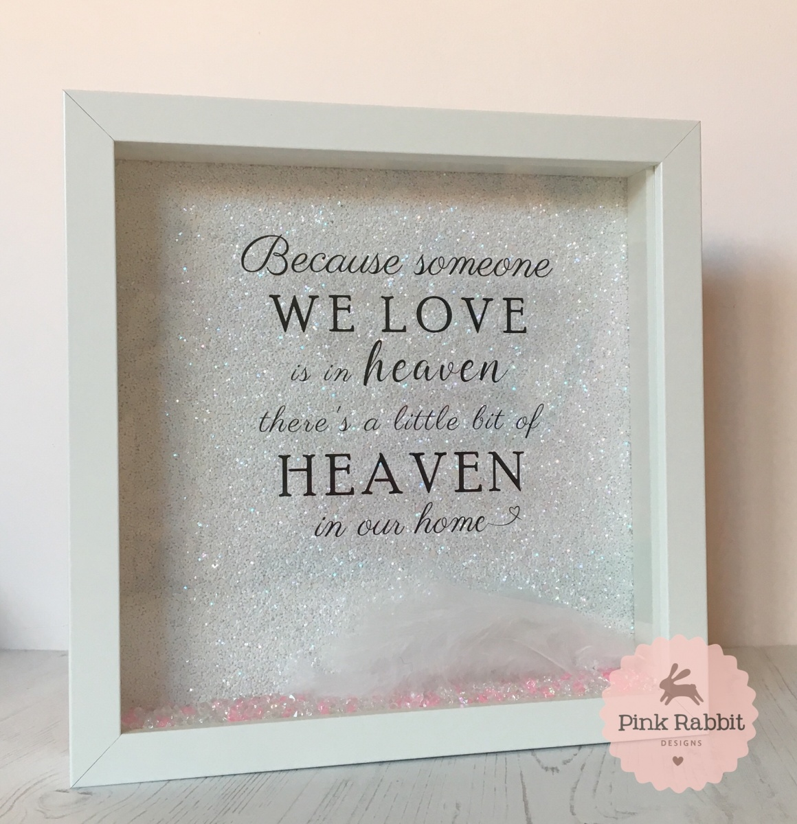 Because Someone We Love Is In Heaven Full Glitter Box Frame Pink